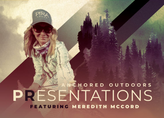 Meredith McCord Anchored Outdoors Presentations